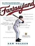 Fantasyland: A Sportswriter's Obsessive Bid to Win the World's Most Ruthless Fantasy Baseball