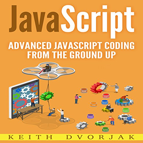 JavaScript: Advanced JavaScript Coding from the Ground Up audiobook cover art