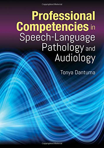 Compare Textbook Prices for Professional Competencies in Speech-Language Pathology and Audiology  ISBN 9781284174533 by Dantuma, Tonya