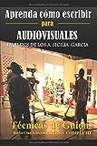 Aprenda cómo escribir para Audiovisuales: Técnicas de Guion: Radio / Cine/ Televisión/ Curso...