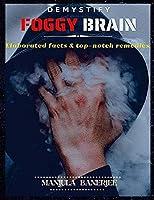 Demsytify Foggy Brain