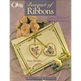 Bouquet of Ribbons: Pressed Flowers & Ribbon Embroidery (Craft Impressions Series)
