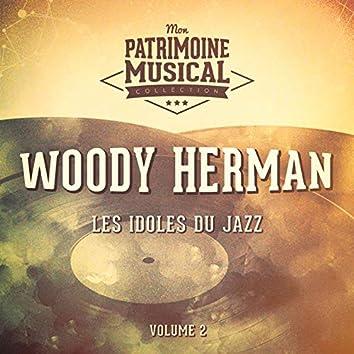 Les idoles du Jazz : Woody Herman, Vol. 2
