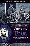 Surgeon in Blue: Jonathan Letterman, the Civil War Doctor Who Pioneered Battlefield Care - Scott McGaugh