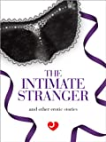 Lovehoney Erotic Fiction: The Intimate Stranger and Other Erotic Stories (English Edition)