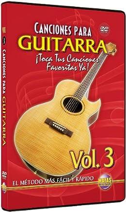 Canciones Para Guitarra, Vol. 3: Toca Tus Canciones Favoritas Ya