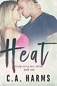 HEAT (Montgomery Men Book 2) by [C.A. Harms]