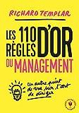 Les 110 règles d'or du management: Un autre point de vue sur l'art de diriger