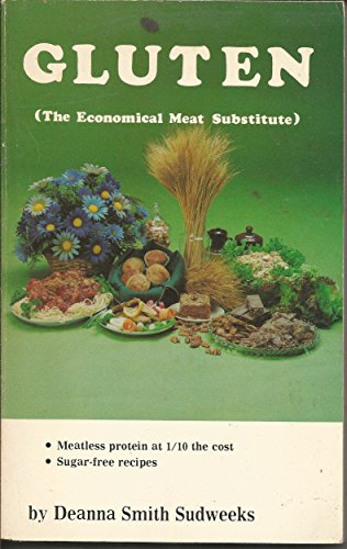 Gluten: the Economical Meat Substitute