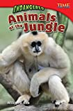 Teacher Created Materials - TIME For Kids Informational Text: Endangered Animals of the Jungle - Grade 5 - Guided Reading Level U
