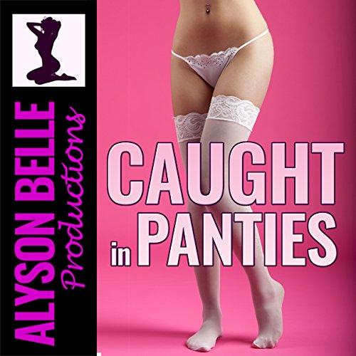Caught in Panties audiobook cover art
