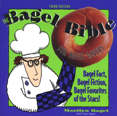 The Bagel Bible: For Bagel Lovers : The Complete Guide...