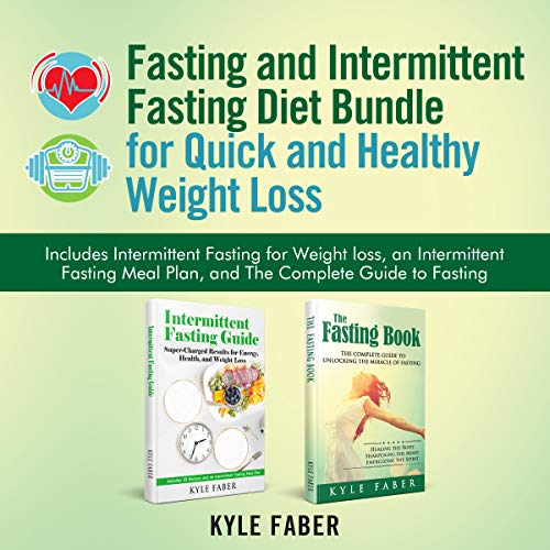 Fasting and Intermittent Fasting Diet Bundle for Quick and Healthy Weight Loss audiobook cover art
