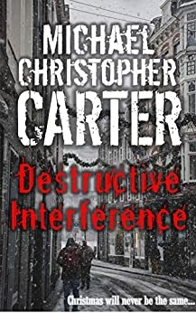 Destructive Interference: The Devastation of Matthew Morrisey (Paranormal Tales from Wales) by [Michael Christopher Carter]