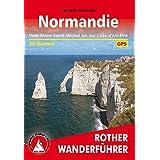 Normandie: Vom Mont-Saint-Michel bis zur Côte d'Albâtre. 50 Touren mit GPS-Tracks