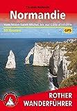 Normandie. Vom Mont-Saint-Michel bis zur Côte d'Albâtre. 50 Touren. Mit GPS-Tracks (Rother Wanderführer)