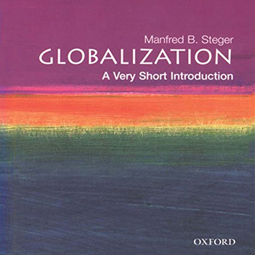 Globalization     A Very Short Introduction              Written by:                                                                                                                                 Manfred Steger                               Narrated by:                                                                                                                                 Elisabeth Rodgers                      Length: 4 hrs and 8 mins     1 rating     Overall 1.0