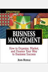 Streetwise Business Management: How to Organize, Market and Finance Your Way to Business Success Paperback