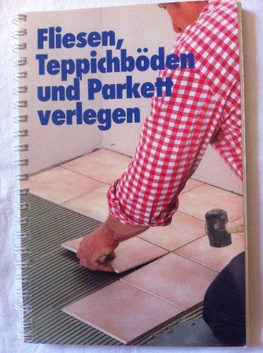 Fliesen, Teppichböden und Parkett verlegen. Sonderausgabe 1986.