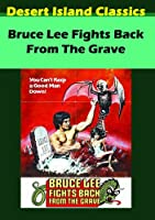 Bruce Lee Fights Back from the Grave / [DVD]