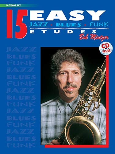 15 Easy Jazz, Blues & Funk Etudes - B-Flat Tenor Sax (incl. CD): B-Flat Tenor Sax, Book & CD (Instrumental Series)