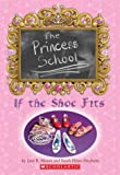 If the Shoe Fits (The Princess School)