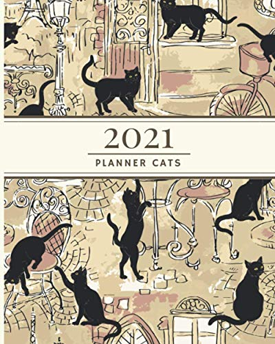 2021 Planner Cats: Goal Planner for Women, Productivity Planner Monthly, Weekly, Daily. Gift Idea for Cat Lovers.