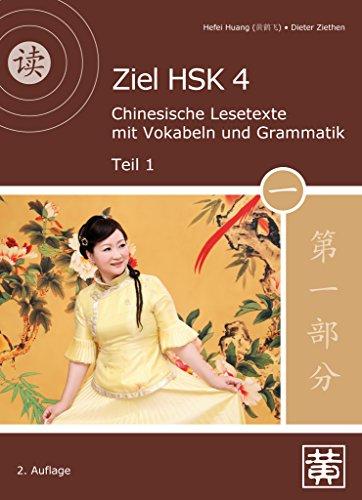 Ziel HSK 4: Chinesische Lesetexte mit Vokabeln und Grammatik - Teil 1