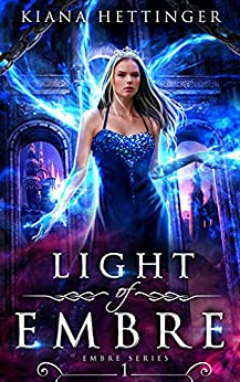 Light of Embre: Book One of Embre by [Kiana Hettinger]