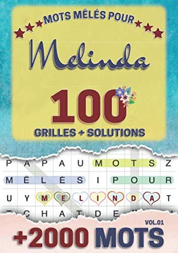 Mots mêlés pour Melinda: 100 grilles avec solutions, +2000 mots cachés, prénom personnalisé Melinda   Cadeau d'anniversaire pour femme, maman, sœur, fille, enfant   Petit Format A5 (14.8 x 21 cm)