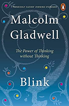 Blink: The Power of Thinking Without Thinking by [Malcolm Gladwell]