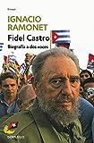 Fidel Castro: Biografia a dos voces/ Biography of Two Voices: Biografía a dos voces