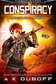 Conspiracy (Mindspace Book 2): A Cadicle Space Opera Adventure by [A.K. DuBoff]