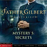 Father Gilbert Mystery 5: Secrets (Audio Drama)