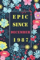 "Epic since December 1987: Happy Birthday Gift, Awesome Birthday Gift for Writing Diaries and Journals, Special idea for anniversary Gift, Graph Paper Notebook / Journal (6"" X 9"" - 120 Pages)"