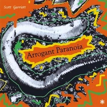 Arrogant Paranoia