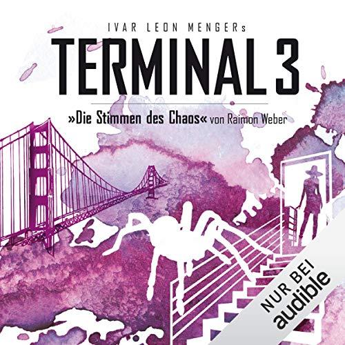 Die Stimmen des Chaos     Terminal 3, 7              Autor:                                                                                                                                 Ivar Leon Menger,                                                                                        Raimon Weber                               Sprecher:                                                                                                                                 Detlef Bierstedt,                                                                                        Anja Welzel,                                                                                        Julia Stoepel                      Spieldauer: 2 Std. und 42 Min.     75 Bewertungen     Gesamt 4,7