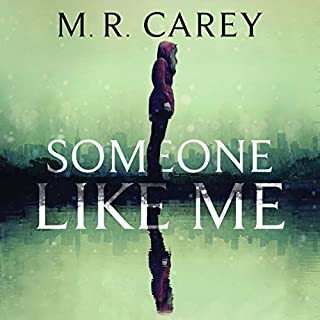 Someone Like Me                   By:                                                                                                                                 M. R. Carey                               Narrated by:                                                                                                                                 Robin Miles                      Length: 17 hrs and 10 mins     163 ratings     Overall 4.2