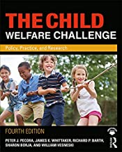 The Child Welfare Challenge: Policy, Practice, and Research (Modern Applications of Social Work Series)