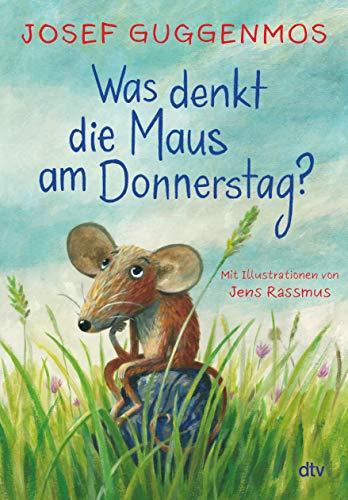 Was denkt die Maus am Donnerstag?: Illustrierter Gedichtband ab 6