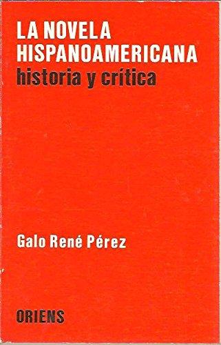 La novela hispanoamericana: historia y critica