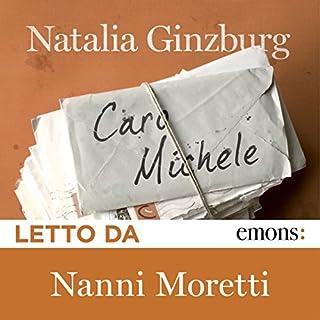 Caro Michele                   Di:                                                                                                                                 Natalia Ginzburg                               Letto da:                                                                                                                                 Nanni Moretti                      Durata:  5 ore     52 recensioni     Totali 4,2