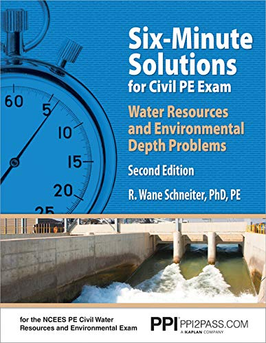 PPI Six-Minute Solutions for Civil PE Water Resources and Environmental Depth Exam Problems, 2nd Edition (Paperback) – C