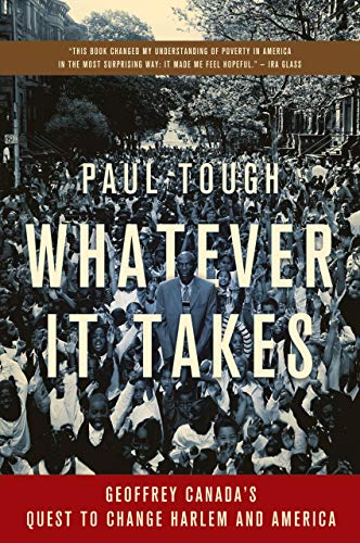 Whatever It Takes: Geoffrey Canada's Quest to Change Harlem and America (English Edition)