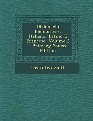 Dizionario Piemontese, Italiano, Latino E Francese, Volume 2 (Primary Source)