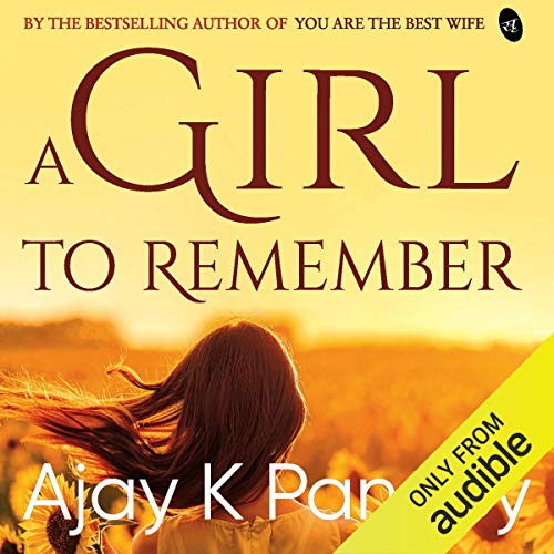 A Girl to Remember                   Written by:                                                                                                                                 Ajay K Pandey                               Narrated by:                                                                                                                                 Avinash Muddappa                      Length: 6 hrs and 2 mins     1 rating     Overall 3.0