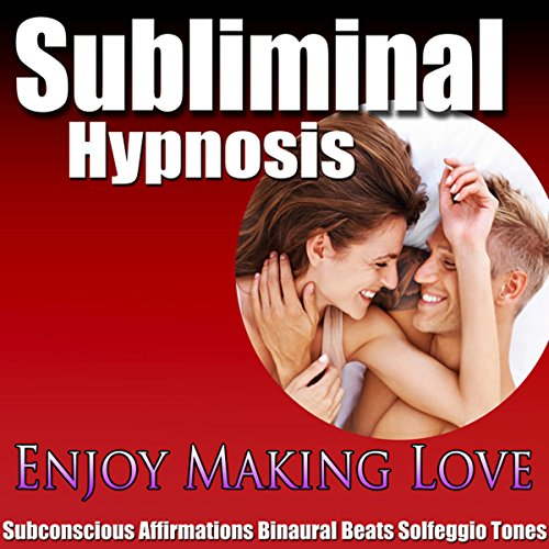 Enjoy Making Love Subliminal Hypnosis audiobook cover art