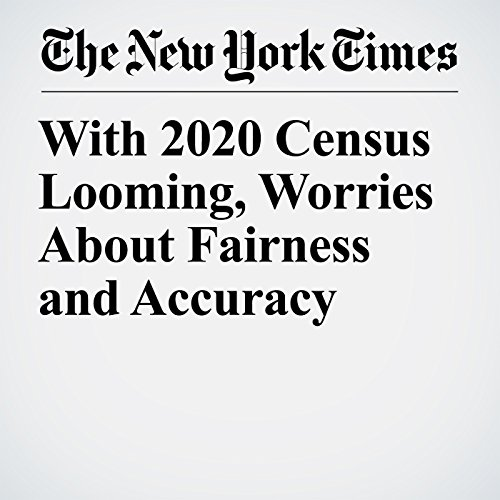 With 2020 Census Looming, Worries About Fairness and Accuracy copertina