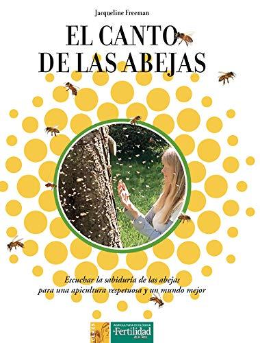El canto de las abejas: Escuchar la sabiduría de las abejas
