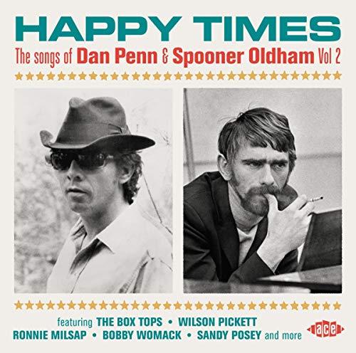 Happy Times. The Songs Of Dan Penn & Spooner Oldham Vol.2